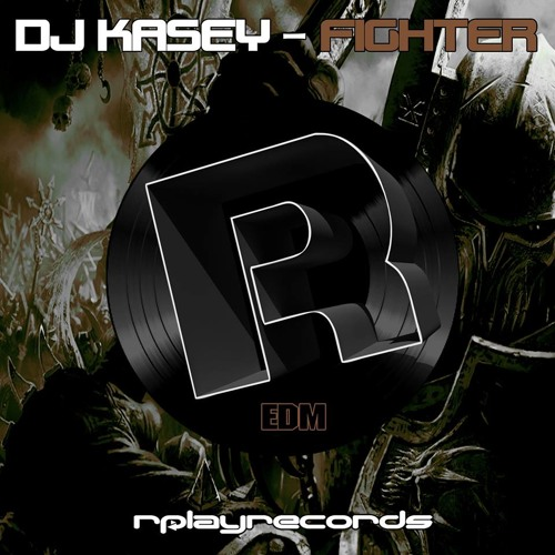 Dj Kasey - Fighter! (Original Mix) [OUT NOW]