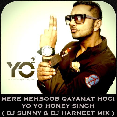 MERE MEHBOOB QAMAYAT HOGI (YO YO HONEY SINGH ) - Dj SUNNY & DJ HARNEET REMIX
