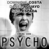 Dominique Costa, Saul Espada, Daniel Aguayo - Psycho (Original Mix)