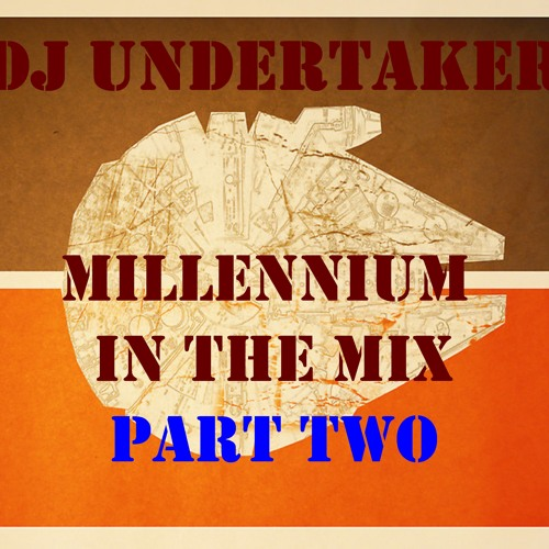 DJ UNDERTAKER MILLENIUM IN THE MIX  PART 2
