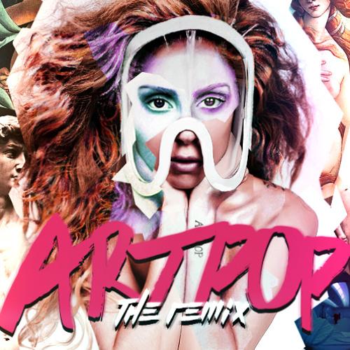 ARTPOP (Drew Stevens Remix)