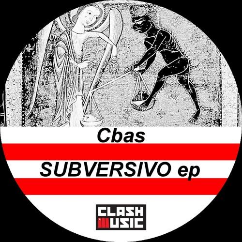 Cbas - Subversivo ( original mix ) Clash music  - Forthcoming