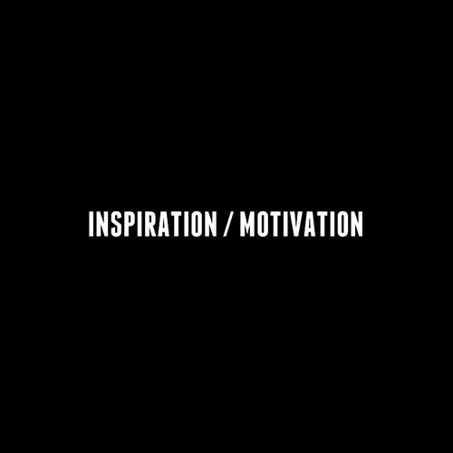Inspiration / Motivation by IAMNOBODI
