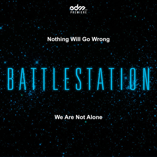 We Are Not Alone by Battlestation - EDM.com Premiere