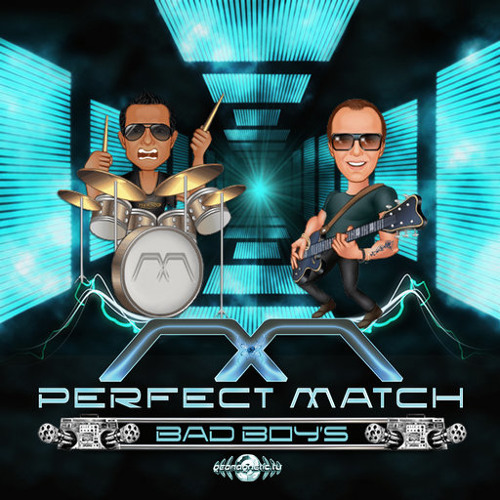 Perfect Match, Outer Connection - Bad Boys