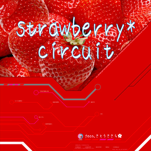 Strawberry Circuit (feat. Sato Sasara さとうささら) - Album [Preview]