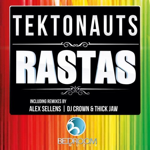 Tektonauts - Rastas (DJ Crown & Thick Jaw Remix) [Bedroom Muzik]