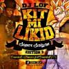 Dj Lof - Kit Mi Likid Super Saiyan
