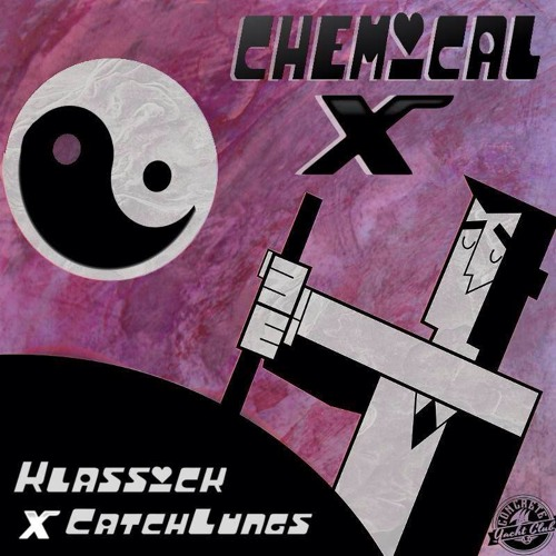 Chemical X (KLASSICK X CATCH LUNGS)