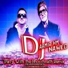 Party With Bhoothnath - (Dirty Electro Dance Mix) - DJ Aamir HM & Dj Nawed