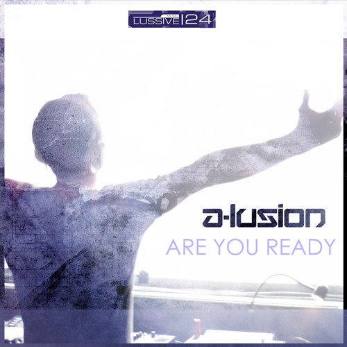 A-lusion - Are You Ready?