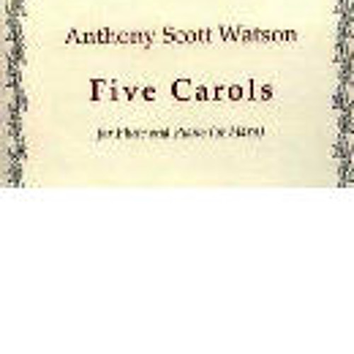 Five Carols for Flute and Piano (or Harp) by Scott Watson