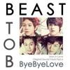 BEAST BTOB - BYE BYE LOVE