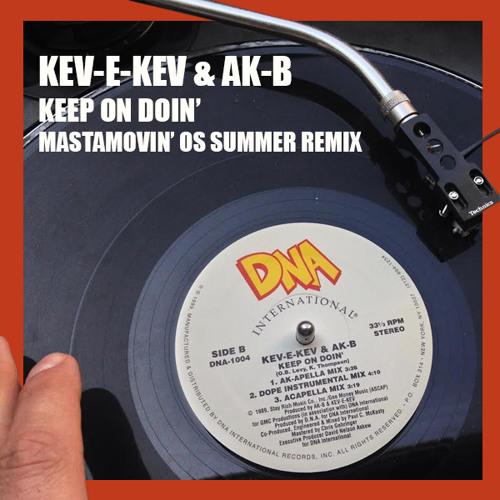 Kev-E-Kev & AK B - keep on doin' (Mastamovin' Old School Summer Remix - 2014)