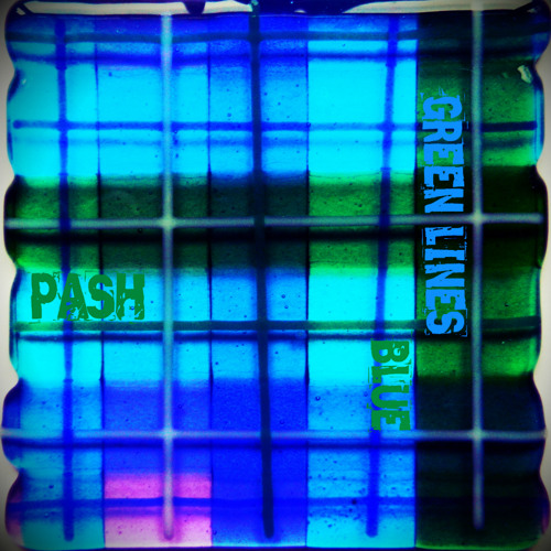 Pash - Green Lines Blue