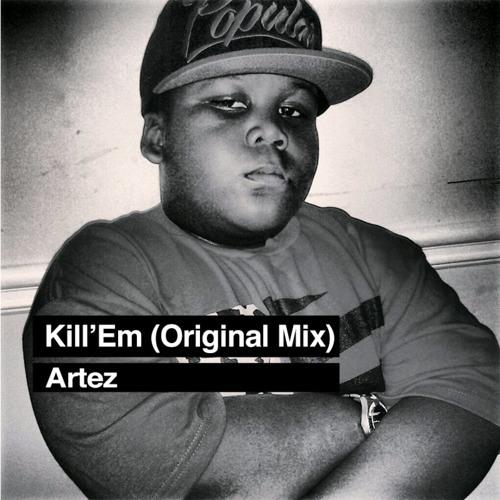 Kill'Em by DJ Artez