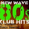 New Wave 80's - 90's - (Summer Remix 2014)