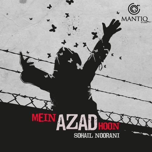 Mai Azad Hoon - Sohail