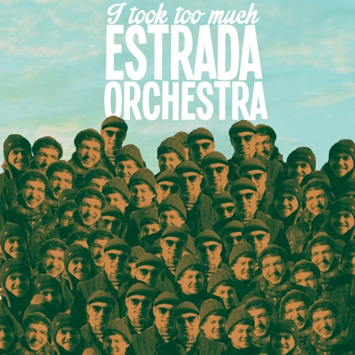 Estrada Orchestra - Took Too Much (2014 demo)