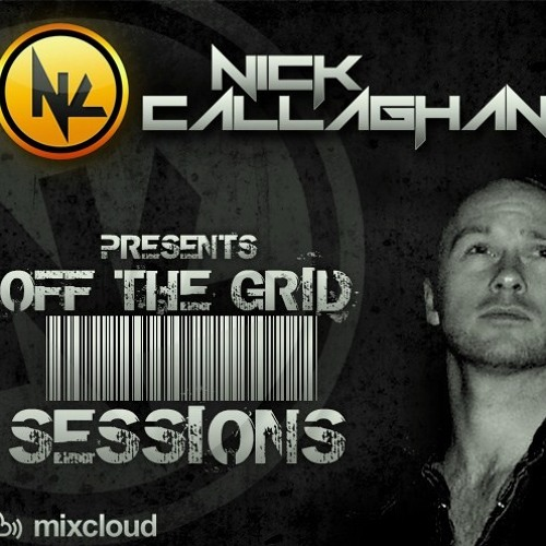 """Nick_Callaghan_pres. """"Off_the_grid_sessions""""_Episode_8._[28/03/14]"""