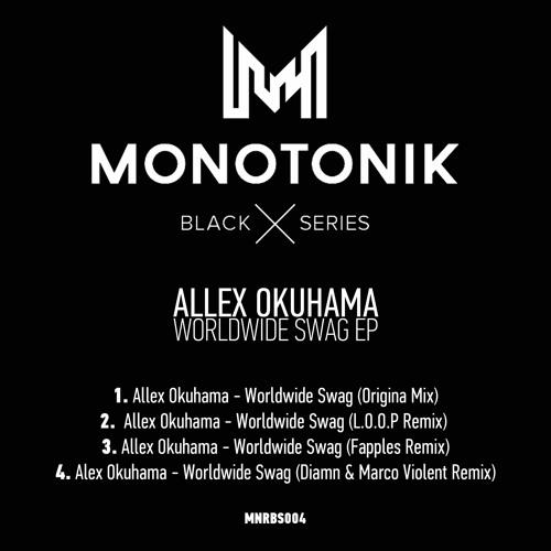 Allex Okuhama - Worldwide Swag (Original) Out Now @ Beatport