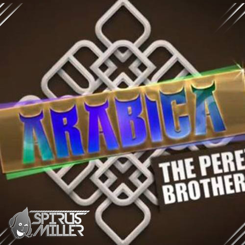 The Perez Brothers - Arabica (S.Miller GR Cut Edit)