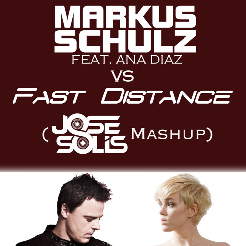 Markus Schulz feat. Ana Diaz vs. Fast Distance - Reckless Without Me (Jose Solis Mashup)
