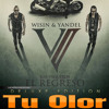 115 - Wisin Y Yandel - Tu Olor [ JeanRiojas 2Ol3 ]