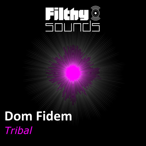 Dom Fidem - Tribal (17th April)