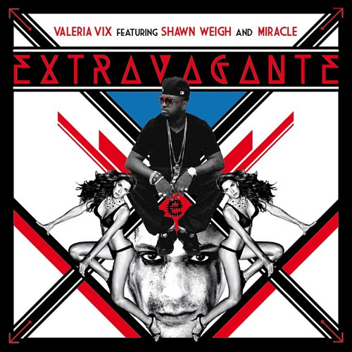 Extravagante - Valeria Vix Feat. Shawn Weigh & Miracle (Video Version)