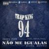 Não Me Igualas (Feat. Xuxu Bower) Prod. Leston Bangz