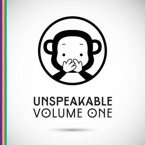 UNSPEAKABLE VOLUME ONE
