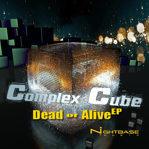 Dead Or Alive _ Complex Cube _ Dead or Alive EP _ Nightbase Music