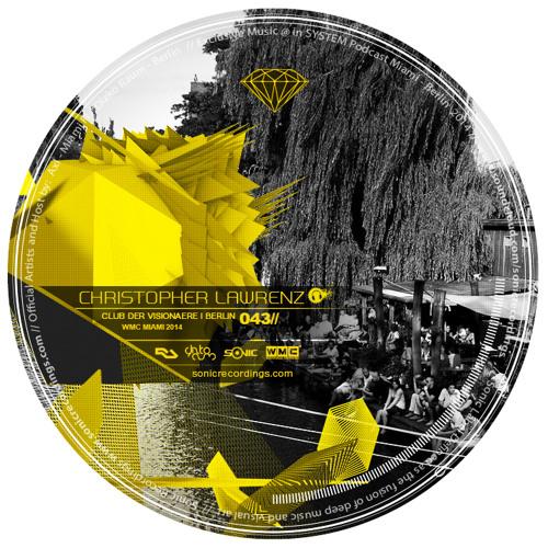 Christopher Lawrenz - Berlin I Sonic Label podcast 043 I March 2014
