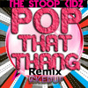 Caked Up- Pop That Thang (The Stoop Kidz Remix) [Free Download]