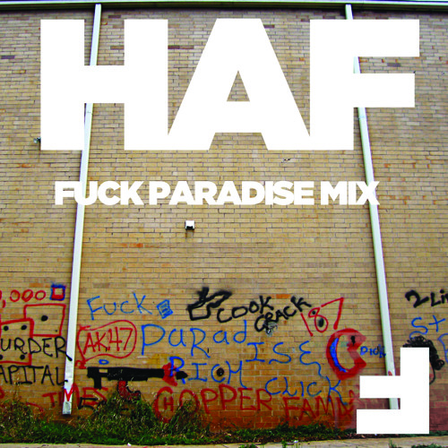 HAF - Fuck Paradise - MIX