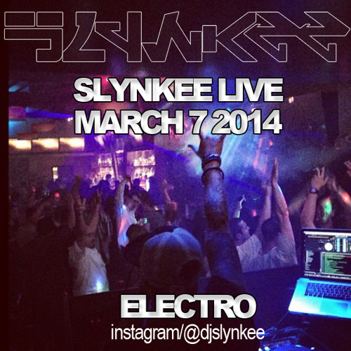 Slynkee - Live - March7th - Electro