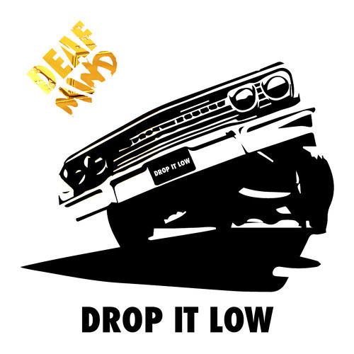 Drop It Low by Deafmind