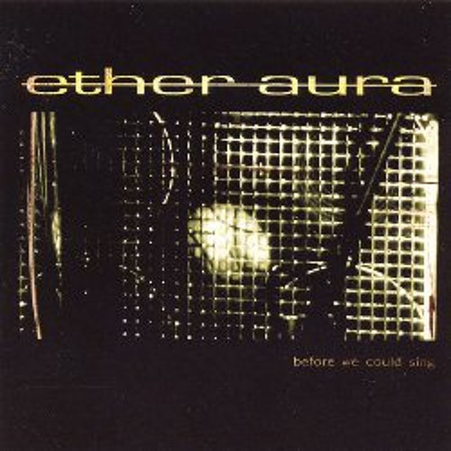 Ether Aura - Before We Could Sing