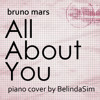 Bruno Mars - All About You (Piano Cover)