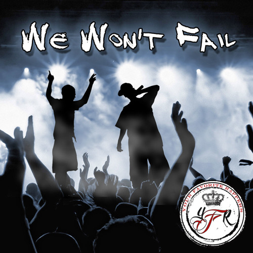 Illicit & Ebonix - WE WON'T FAIL (FIRE!!! | FAV/REPOST/SHARE! On Twitter: @Ebonix931 @Illicit87)