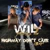 Highway Don't Care Feat. Wil