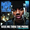 @Tellz DMM @MikeTP_609-Kiss Me Thru The Phone By Soulja Boy Tellem-(YOU DESERVE A ROUND VINE CLUB)