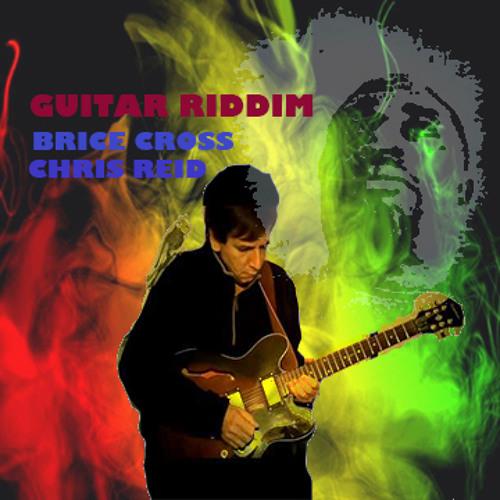 Guitar Riddim - Chris Reid Ft Brice Cross