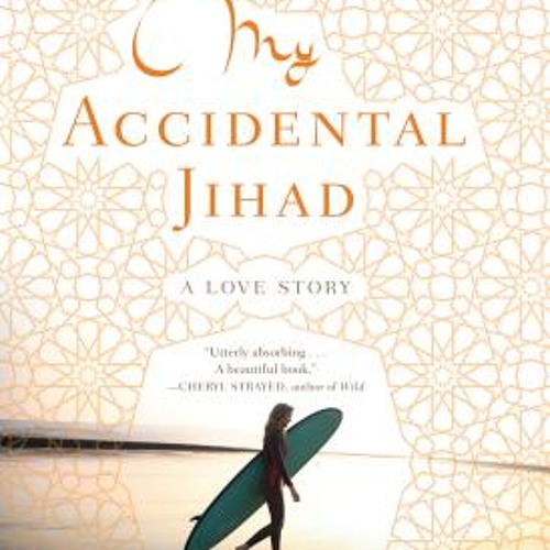 My Accidental Jihad: A Love Story (excerpt), by Krista Bremer