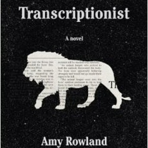 The Transcriptionist (excerpt), by Amy Rowland (read by Xe Sands)