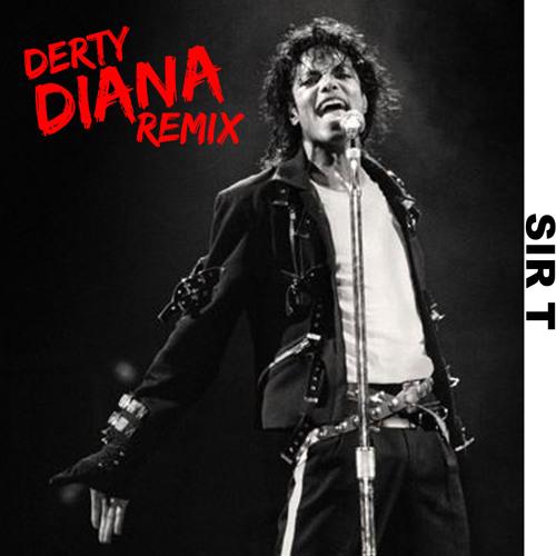 Derty Diana - Sir T