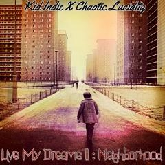 Live My Dreams II: Neighborhood Feat. Chaotic Lucidity