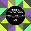 TsT & twoloud - Drop It Like This (Corvo Bootleg) [FREE DOWNLOAD!]