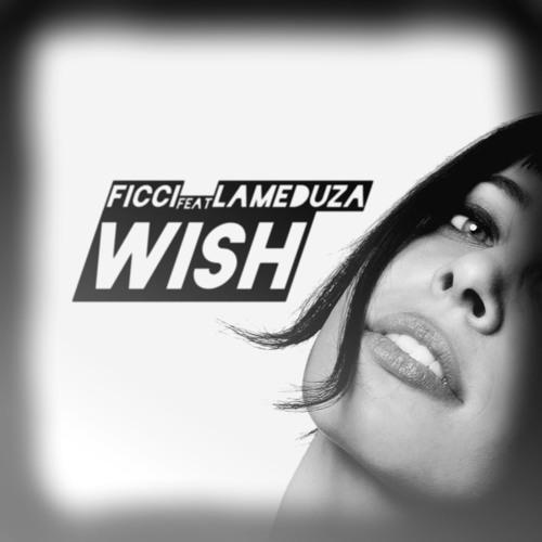 Ficci Feat. LaMeduza - Wish (Clip)
